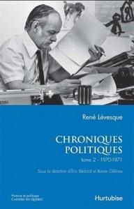 René Lévesque : Chroniques politiques T.02 1970-1971