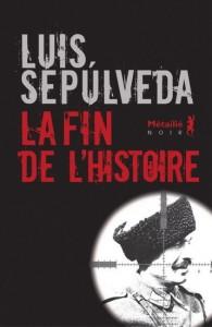 Luis Sepulveda : La Fin de l'histoire