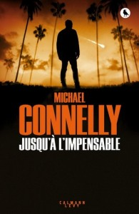 Michael Connelly : Jusqu'à l'impensable