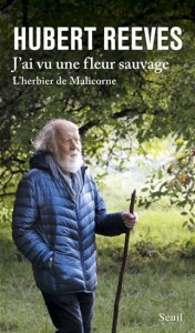 Hubert Reeves : J'ai vu une fleur sauvage : l'herbier de Malicorne
