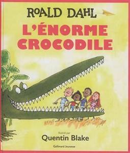 Roald Dahl | Quentin Blake : L'Énorme crocodile