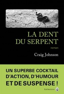 Craig Johnson : La Dent du serpent