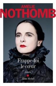 Amélie Nothomb : Frappe-toi le coeur