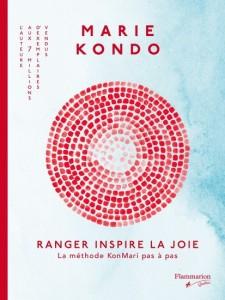 Marie Kondo   : Ranger inspire la joie : la méthode KonMari pas à pas
